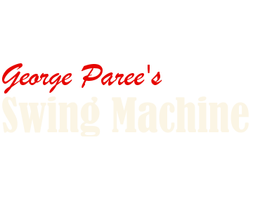 George Paree's Swing Machine